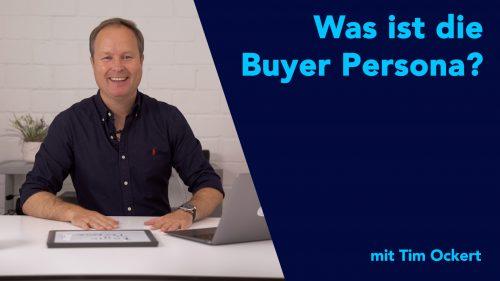 Was die Buyer Persona ist, erklärt Tim Ockert